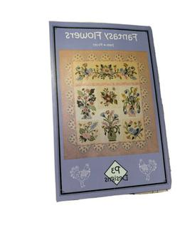 """""""FANTASY FLOWERS quilt PATTERN P3 DESIGNS FREE Shipping"""