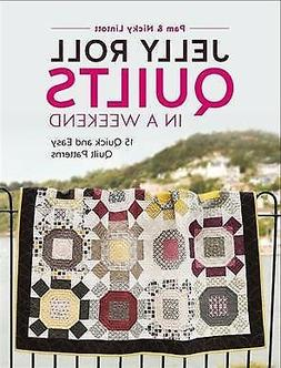 Jelly Roll Quilts in a Weekend: 15 Quick and Easy Quilt Patt
