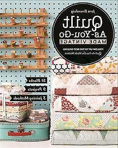 Quilt As-You-Go Made Vintage : 51 Blocks, 9 Projects, 3 Join