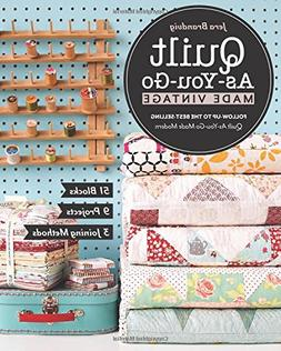 Quilt As-You-Go Made Vintage: 51 Blocks, 9 Projects, 3 Joini