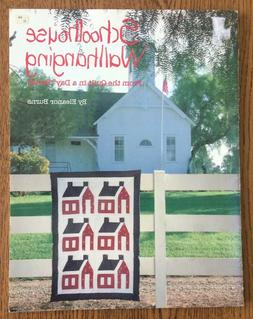 SCHOOLHOUSE QUILT WALLHANGING PATTERN - Eleanor Burns - Quil
