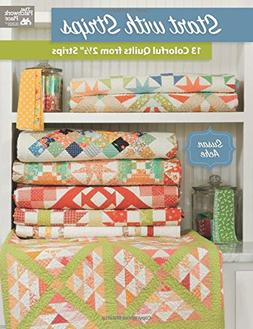 "Start with Strips: 13 Colorful Quilts from 2 1/2"" Strips"